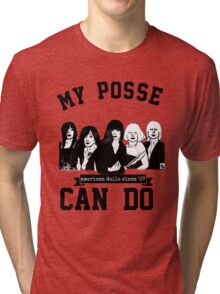 My Posse Can Do III Tri-blend T-Shirt