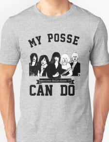 My Posse Can Do III Unisex T-Shirt