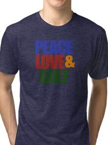 Peace love and GOLF Tri-blend T-Shirt