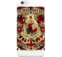 Informative Signs - Drunks don't get tattooed iPhone Case/Skin