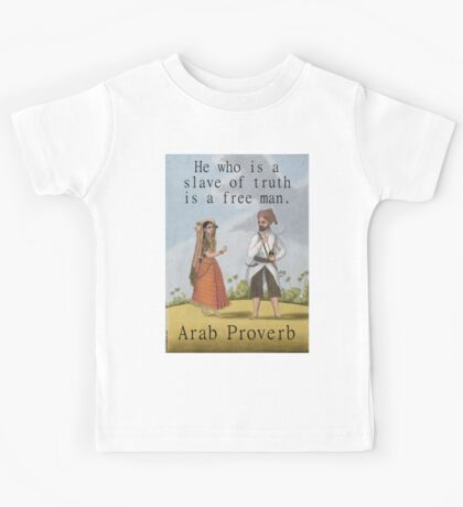 He Who Is A Slave - Arab Proverb Kids Tee