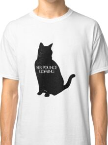 Ser Pounce is Coming Classic T-Shirt
