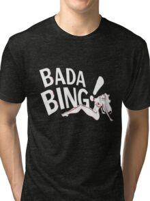 Bada Bing Tri-blend T-Shirt