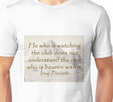 He Who Is Watching - Iraqi Proverb Unisex T-Shirt