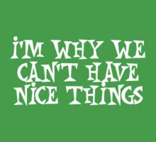 I'm why we can't have nice things One Piece - Short Sleeve