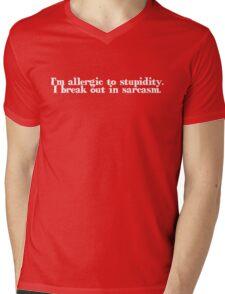 I'm allergic to stupidity. I break out in sarcasm. Mens V-Neck T-Shirt