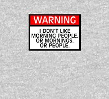 Warning I don't like morning people. Or mornings. Or people. Unisex T-Shirt