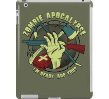 Zombie Apocalypse - I'm ready. Are you? iPad Case/Skin