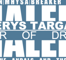 Daenerys Targaryen means a lot Sticker