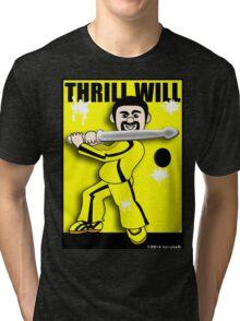 Thrill Will Tri-blend T-Shirt