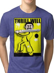 Thrill Will Tri-blend T-Shirt