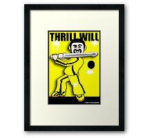 Thrill Will Framed Print