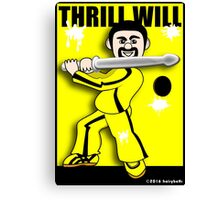 Thrill Will Canvas Print