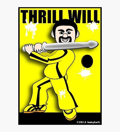 Thrill Will Photographic Print
