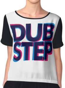 DUBSTEP Chiffon Top