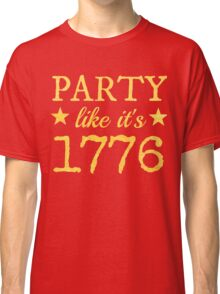 Musical T-shirt - Party Like It's 1776 Classic T-Shirt