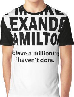 Musical T-shirt - i'm like Hamilton  Graphic T-Shirt