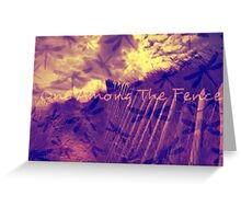 One Among The Fence 3 Greeting Card