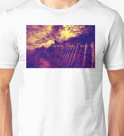 One Among The Fence 3 Unisex T-Shirt