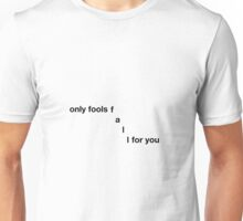 Only fools fall for you - Troye Sivan Unisex T-Shirt