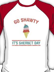 It's Sherbet Day T-Shirt
