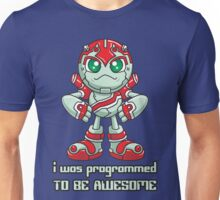 I Was Programmed To Be Awesome Unisex T-Shirt