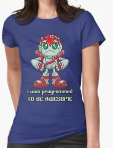 I Was Programmed To Be Awesome Womens Fitted T-Shirt