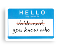 Hello my name is Voldemort Canvas Print