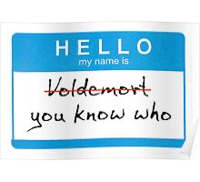 Hello my name is Voldemort Poster