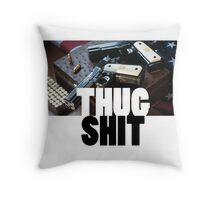 Thug Shit Throw Pillow