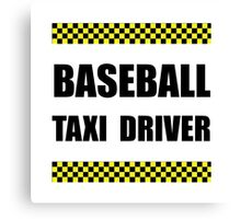 Baseball Taxi Driver Canvas Print