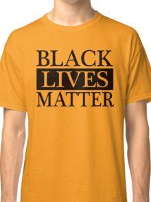 Black Lives Matter (Black) Classic T-Shirt