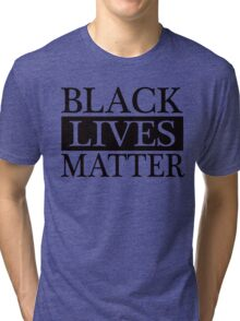 Black Lives Matter (Black) Tri-blend T-Shirt