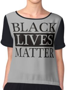 Black Lives Matter (Black) Chiffon Top