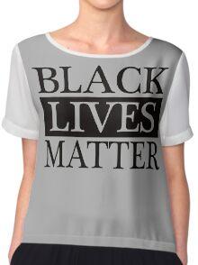Black Lives Matter (Black) Chiffon Top