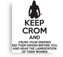 Keep Crom and Crush Your Enemies Canvas Print