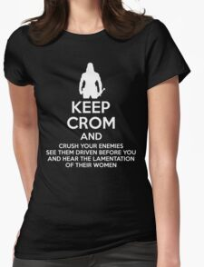 Keep Crom and Crush Your Enemies Womens Fitted T-Shirt
