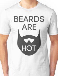 Beards are HOT Unisex T-Shirt