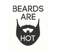 Beards are HOT Art Print