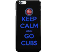 Keep Calm And Go Cubs iPhone Case/Skin