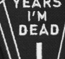 in dog years im dead Sticker