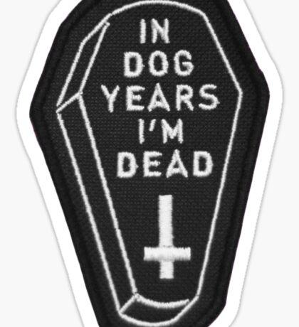 in dog years im dead Sticker