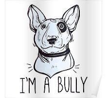 Bull Terrier  - Bully Poster