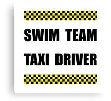 Swim Team Taxi Driver Canvas Print