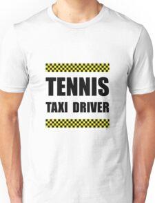 Tennis Taxi Driver Unisex T-Shirt