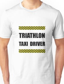Triathlon Taxi Driver Unisex T-Shirt