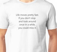 Life Moves Pretty Fast Unisex T-Shirt