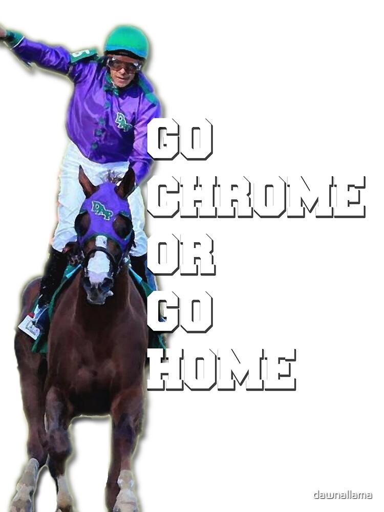 Go Chrome or Go Home by dawnallama