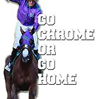 Go Chrome or Go Home by dawnallama