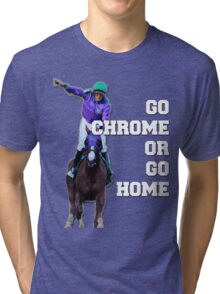 Go Chrome or Go Home Tri-blend T-Shirt